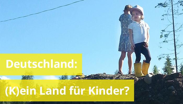 (K)ein Land für Kinder?